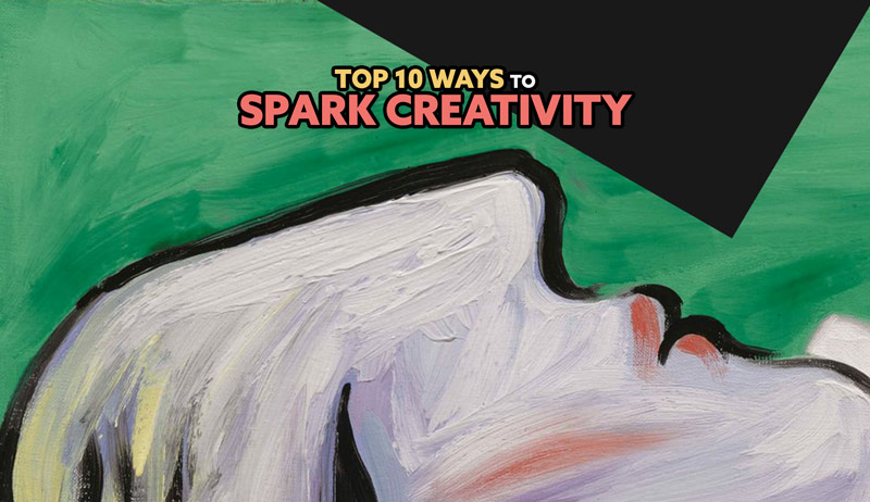 Top 10 Ways to Spark Creativity