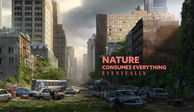 Nature Consumes Everything Eventually